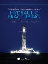 The Legal and Regulatory Landscape of Hydraulic Fracturing cover