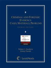 Criminal and Forensic Evidence: Cases, Materials, Problems cover