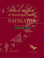 Federal Taxation of Municipal Bonds NAVIGATOR, Third Edition, November 2016 cover