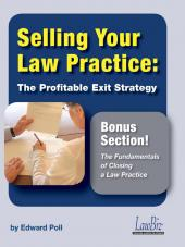 Selling Your Law Practice:  The Profitable Exit Strategy, Including the Fundamentals of Closing a Law Practice cover