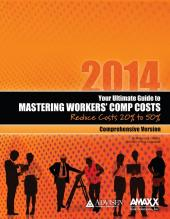 Your Ultimate Guide to Mastering Workers Comp Costs: Reduce Costs 20% to 50% cover