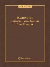 Washington Criminal and Traffic Law Manual cover