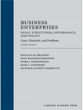 Business Enterprises: Legal Structures, Governance, and Policy: Cases, Materials, and Problems, Third Edition cover