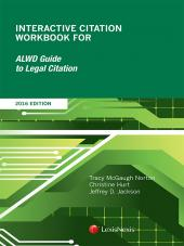 Interactive Citation Workbook for ALWD Guide to Legal Citation, 2016 Edition (2017 Edition forthcoming July 2017) cover