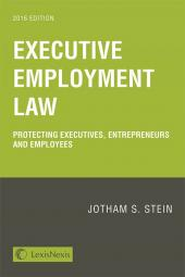 Executive Employment Law: Protecting Executives, Entrepreneurs and Employees cover