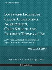 Software Licensing, Cloud Computing Agreements, Open Source, and Internet Terms of Use: A Practical Approach to Information Age Contracts in a Global Setting cover