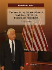 New Jersey Exam Study Guide: The New Jersey Attorney General Guidelines, Directives, Policies and Procedures cover