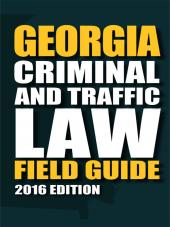 Georgia Criminal & Traffic Law Field Guide cover