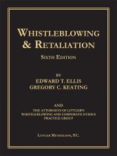 Whistleblowing & Retaliation: A Guide for Human Resources Professionals & Counsel cover