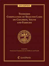 Tennessee Compilation of Selected Laws on Children, Youth and Families cover