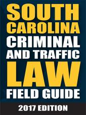 South Carolina Criminal and Motor Vehicle Field Guide cover