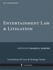 Entertainment Law & Litigation, 2017-2018 Edition cover