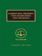 Florida Real Property Title Examination and Insurance, Eighth Edition cover