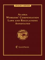 Alaska Workers' Compensation Laws and Regulations Annotated cover