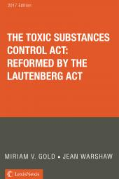 Toxic Substances Control Act: Reformed by the Lautenberg Act (Gold & Warshaw) cover