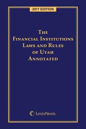 The Financial Institutions Laws and Rules of Utah cover