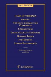 Laws of Virginia Related to The State Corporation Commission, Corporations, Limited Liability Companies, Business Trusts, Partnerships, Limited Partnerships cover