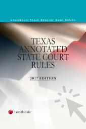 Texas Annotated Court Rules: State Court Rules/Texas Annotated Federal Court Rules/Texas Annotated Civil Procedure and Remedies Code cover