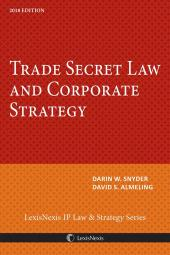 Trade Secret Law and Corporate Strategy cover