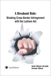 A Breakout Role: Blocking Cross Border Infringement with the Lanham Act cover
