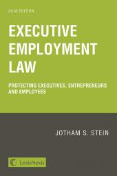 Executive Employment Law: Protecting Executives, Entrepreneurs and Employees