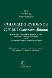 Colorado Evidence Courtroom Manual