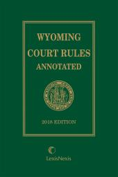 Wyoming Court Rules Annotated cover