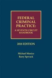 Federal Criminal Practice: A Seventh Circuit Handbook cover