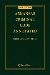 Arkansas Criminal Code Annotated: With Commentaries cover