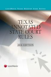 Texas Annotated Court Rules: State Court Rules/Local Rules of the District Courts in Texas cover