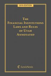 The Financial Institutions Laws and Rules of Utah Annotated cover