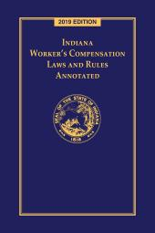 Indiana Worker's Compensation Laws and Rules Annotated cover
