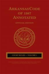 Arkansas Code of 1987 Annotated: Court Rules cover