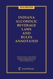 Indiana Alcoholic Beverage Laws and Rules Annotated cover