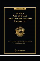 Alaska Oil and Gas Laws and Regulations Annotated cover