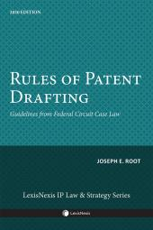 Rules of Patent Drafting: Guidelines from Federal Circuit Case Law