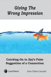 Giving the Wrong Impression: Catching On to 2(a)'s False Suggestion of a Connection cover