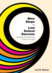 Nine Steps to Law School Success: A Scientifically Proven Study Process for Success in Law School cover