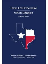Texas Civil Procedure: Pre-Trial Litigation, 2016-2017 cover