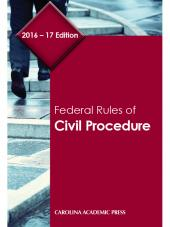 Federal Rules of Civil Procedure, 2016-17 Edition cover