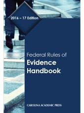 Federal Rules of Evidence Handbook, 2016-17 Edition cover