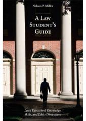 A Law Student's Guide: Legal Education's Knowledge, Skills, and Ethics Dimensions cover