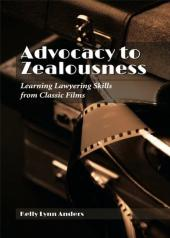 Advocacy to Zealousness: Learning Lawyering Skills from Classic Films cover