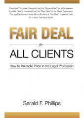 Fair Deal for All Clients: How to Rekindle Pride in the Legal Profession cover