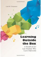 Learning Outside the Box: A Handbook for Law Students Who Learn Differently cover