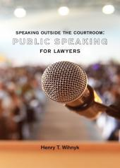 Speaking Outside the Courtroom: Public Speaking for Lawyers cover