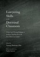 Lawyering Skills in the Doctrinal Classroom: Using Legal Writing Pedagogy to Enhance Teaching Across the Law School Curriculum cover