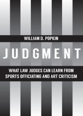 Judgment: What Law Judges Can Learn from Sports Officiating and Art Criticism cover