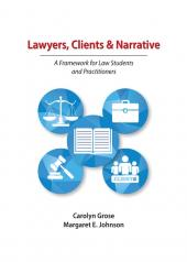 Lawyers, Clients & Narrative: A Framework for Law Students and Practitioners cover