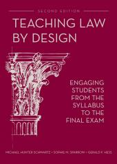 Teaching Law by Design: Engaging Students from the Syllabus to the Final Exam cover